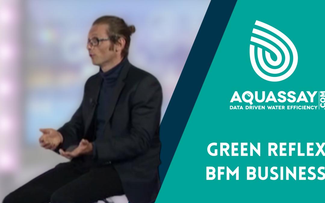 [Vidéo] BFM Business | Green Reflex: industriels, économisez l'eau !
